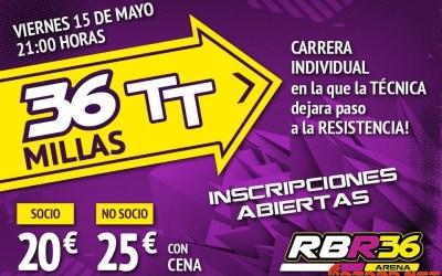 El Viernes 15, las 36 Millas TT del RBR36 Arena