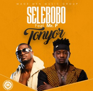 Selebobo-ft.-Mr.-P-Tonyor-ART-1024x1008
