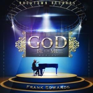 Frank-Edwards-If-God-Be-For-Me...-ART-300x300