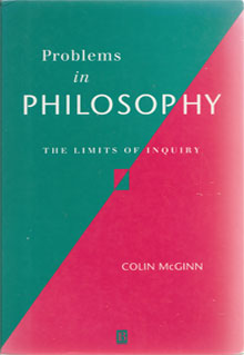 Problems in Philosophy, by Colin McGinn