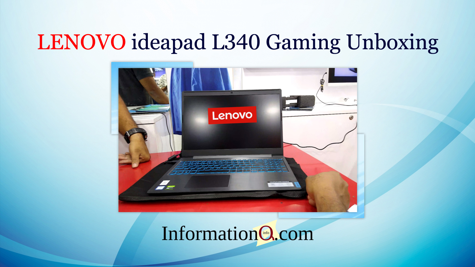 Lenovo Ideapad L340 Gaming Laptop Unboxing And Configuration Inforamtionq Com