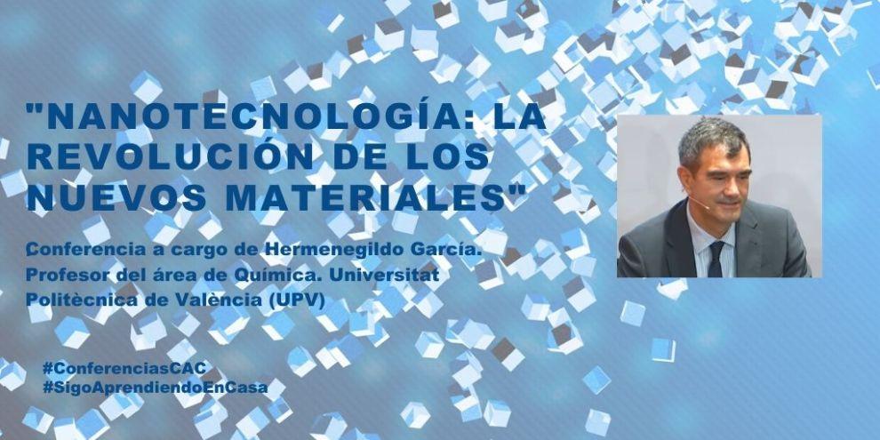 'Nanotecnología: la revolución de los nuevos materiales' en el canal #SigoAprendiendoenCasa/Img. CAC