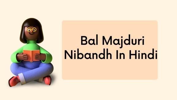 Bal Majduri Par Nibandh In Hindi