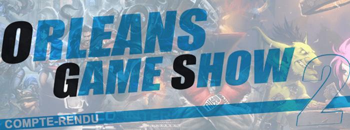 Orléans Game Show 2 : Compte-Rendu