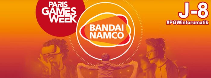 Paris Games Week 2018 : Bandai Namco Entertainment