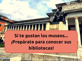 La Biblioteca y el Archivo como espacios de alfabetización y dinamización cultural del Museo