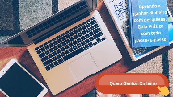 Aprenda como ganhar dinheiro com pesquisas - Guia Pratico - passo-a-passo