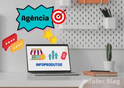 Como escolher uma agência de lançamento de Infoprodutos?