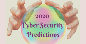 "Color photo of crystal bowl with the inscription ""2020 Cyber Security Predictions""."