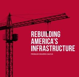 Rebuilding America's Infrastructure - Problem Solvers Caucus