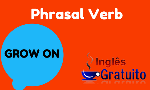 Phrasal verb grow on