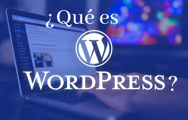 ¿Qué es WordPress? el 40% de webs del mundo lo utilizan
