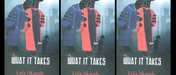 what it takes lola akande