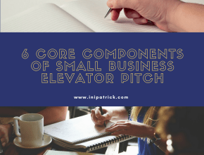 6 Essential Elements Of Small Business Elevator Pitch