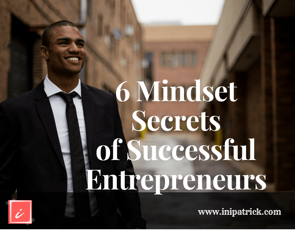 6 Secrets of Successful Entrepreneurs
