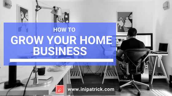 How to Grow Your Home Business
