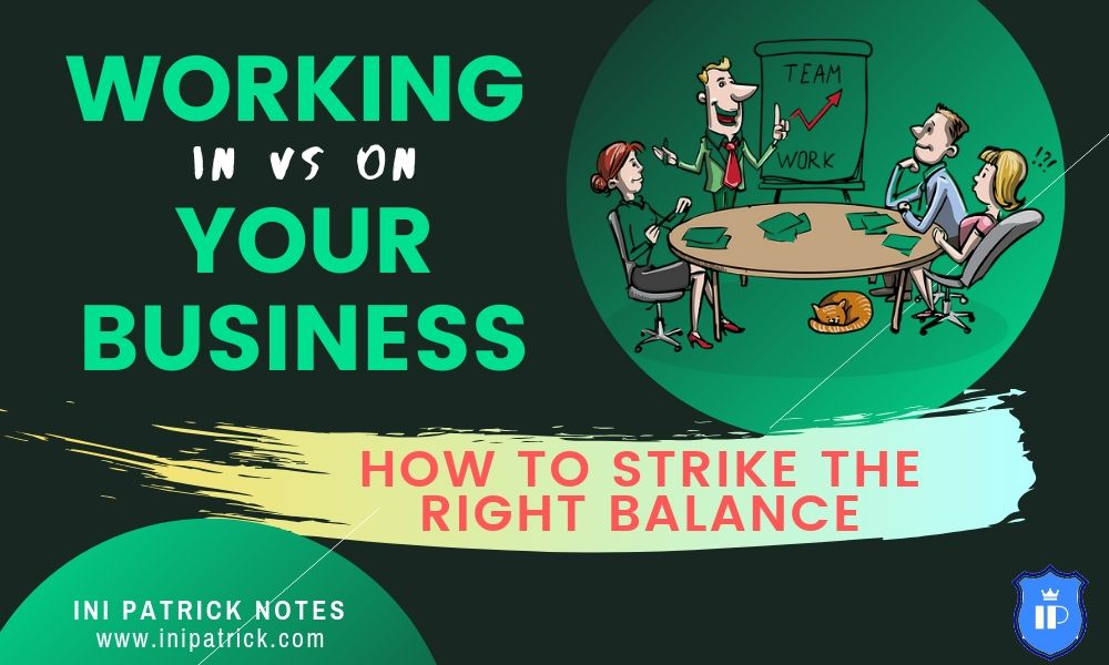 Working IN vs ON Your Business – Striking the Right Balance (Infographic)