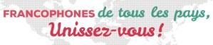 Francophones de tous les pays unissez vous ! rapport de la mission parlementaire sur la francophonie