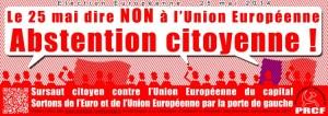Campagne du PRCF pour le Boycott de l'election européenne, Sortir de l'UE, Sortir de l'Euro