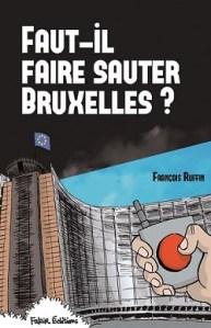 UE : Faut il faire sauter Bruxelles? un livre de F Ruffin
