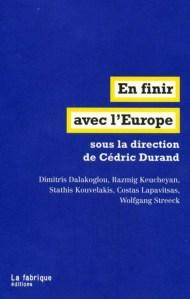 «Rompre avec l'Europe pour sortir du cauchemar néolibéral : c'est peut-être cela le véritable internationalisme.» Cédric Durand, Stathis Kouvelakis, Razmig Keucheyan