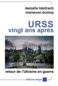 #vidéo URSS vingt ans après. Retour de l'Ukraine en guerre (reprise)