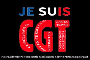 Résistants, contre la Loi Travail, ils appellent à riposter à la haine de classe anti-ouvrière et anti-C.G.T #JesuisCGT