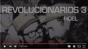 Revolucionarios 3 « Fidel » : témoignages inédits sur Fidel Castro #film