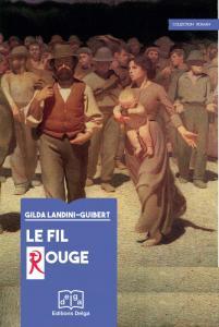 Le Fil Rouge : « que ce livre participe à redonner goût aux combats » Gilda Landini-Guibert,