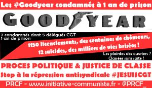 Procès Goodyear : 1 an de prison pour terroriser les travailleurs et frapper la #CGT #justicedeclasse dans - DROIT