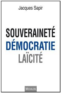 Jacques Sapir et les marxistes: un rendez-vous manqué [à propos de Souveraineté Démocratie Laïcité]