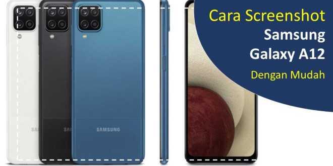 Cara Screenshot Samsung Galaxy A12 dengan mudah