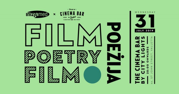 Inizjamed Film Poeżija / Poetry Film Wednesday 31 July 2019 The Cinema Bar by Citylights Valletta 20:00