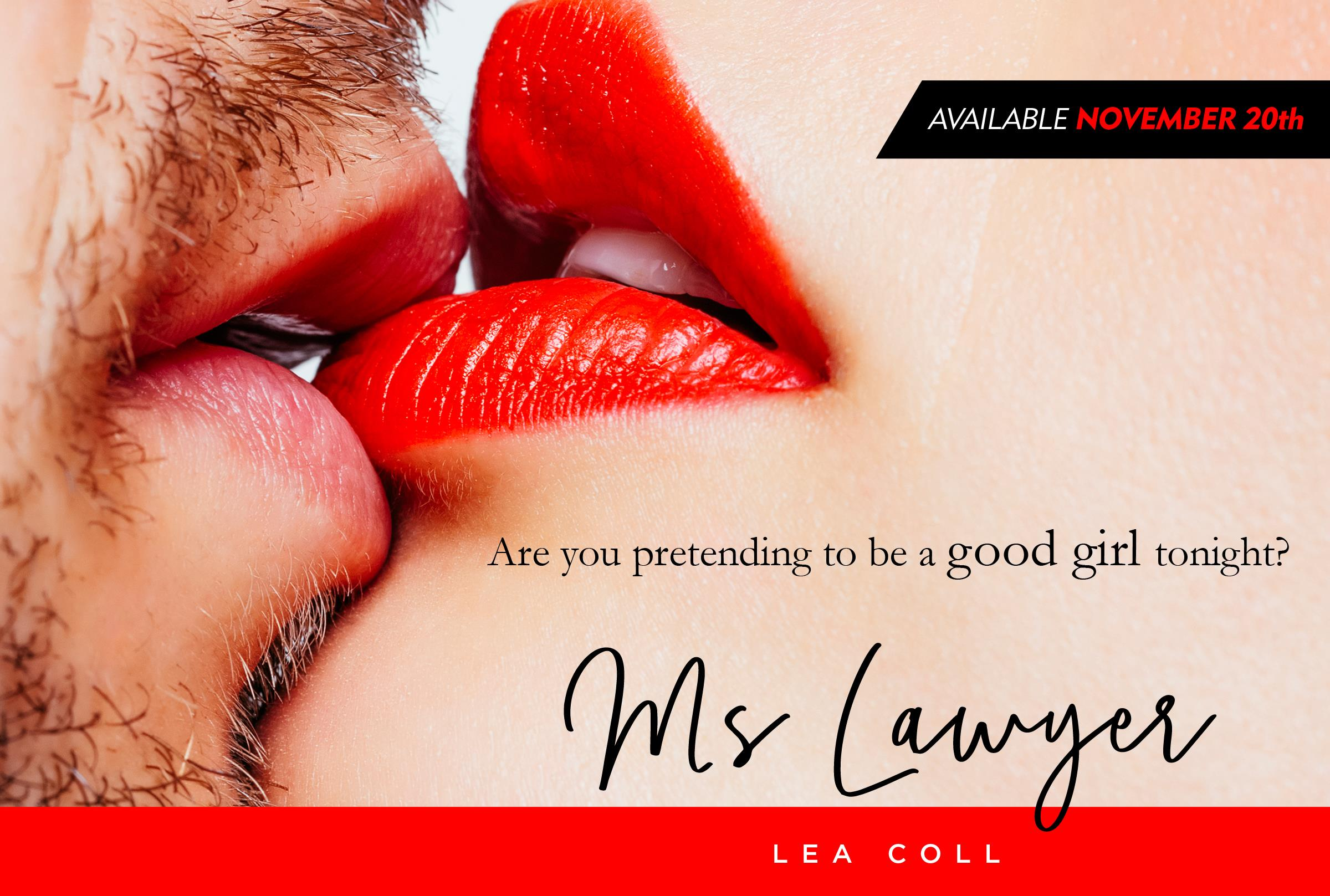 """Are you pretending to be a good girl tonight?"" MS LAWYER by Lea Coll Available November 20th"