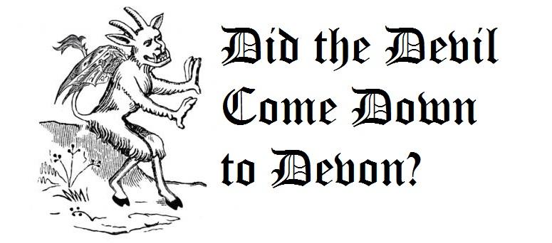 Did the Devil come to Devon?
