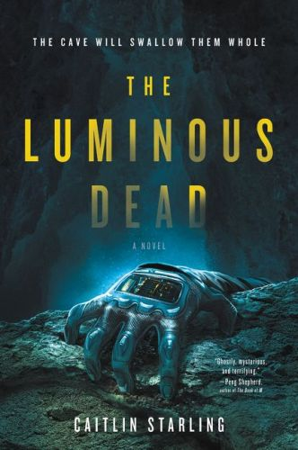 The Luminous Dead by Caitlin Starling book cover