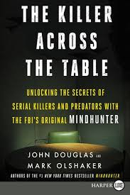 Book Cover: The Killer Across the Table by John E. Douglas