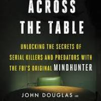 The Killer Across the Table by John E. Douglas and Mark Olshaker