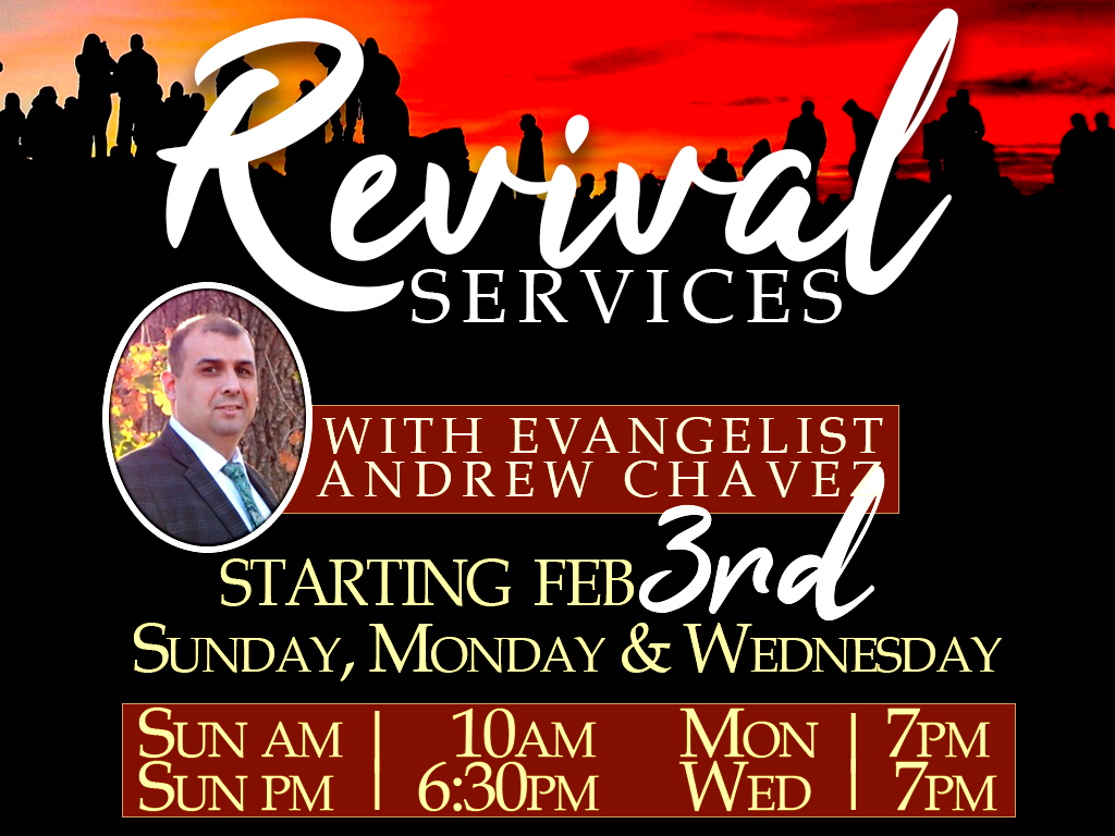 Revival Services with Evangelist Andrew Chavez | Starting Feb 3, 2019