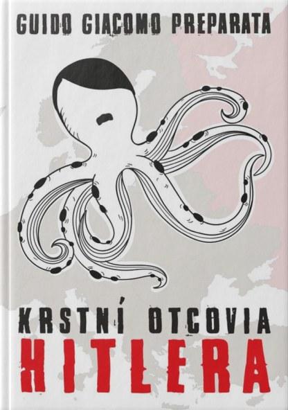 Obálka knihy Krstní otcovia Hitlera od autora: Guido Giacomo Preparata