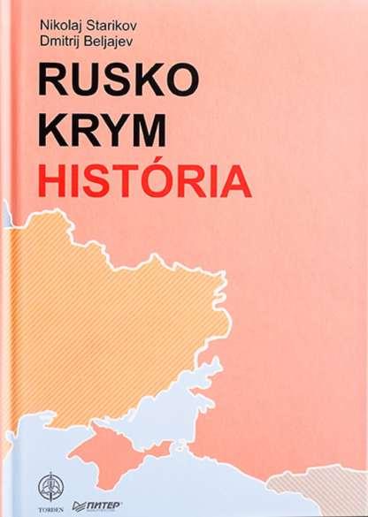 Obállka knihy Rusko Krym História od autorov: Nikolaj Starikov a Dmitrij Beljajev - INLIBRI