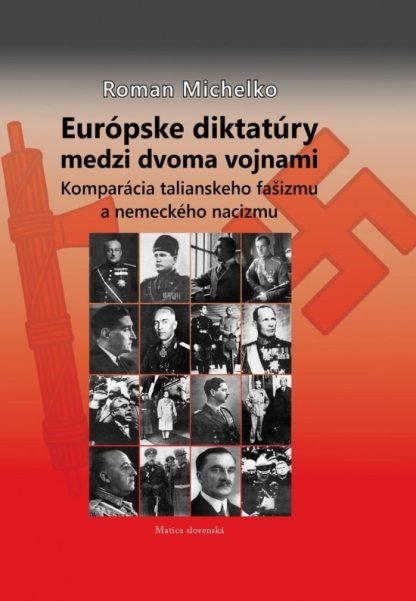 Obálka knihy Európske diktatúry medzi dvoma vojnami od autora: Roman Michelko - INLIBRI