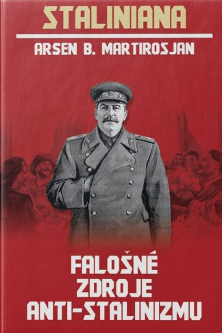 Obálka knihy Falošné zdroje anti-stalinizmu od autora: Arsen B. Martirosjan - INLIBRI