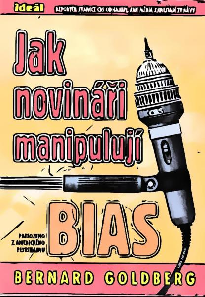 Ilustrácia knihy Jak novinári manipuluji od autora: Bernard Goldberg - INLIBRI