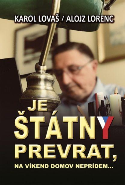 Obálka knihy Je štátny prevrat od autorov: Karol Lovaš a Alojz Lorenc - INLIBRI