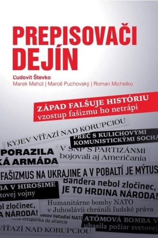 Obálka knihy Prepisovači dejín od autora: Ľudovít Števko