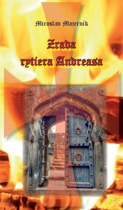 Obálka knihy Zrada rytiera Andreasa od autora: Miroslav Majerník