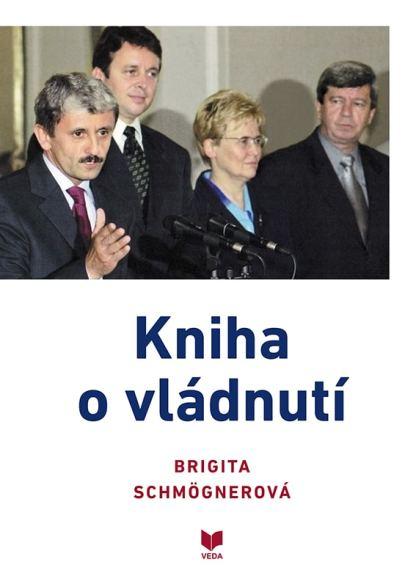 Obálka knihy Kniha o vládnutí od autorky: Brigita Schmögnerová