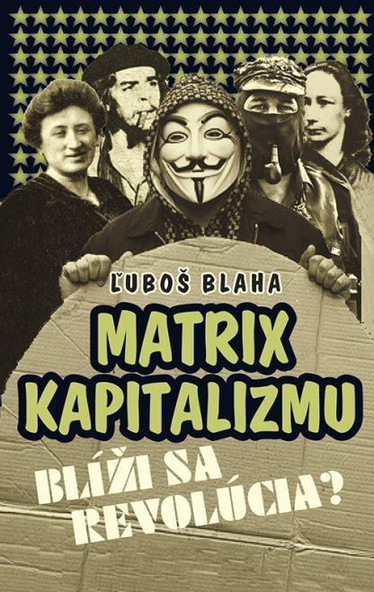 Obálka knihy Matrix kapitalizmu od autora: Ľuboš Blaha