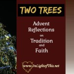 Advent Reflections on Tradition and Faith